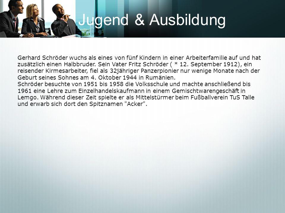 Jugend & AusbildungGerhard Schröder wuchs als eines von fünf Kindern in einer Arbeiterfamilie auf und hat.