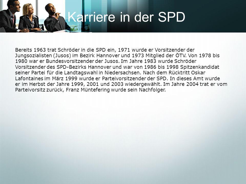 Karriere in der SPDBereits 1963 trat Schröder in die SPD ein, 1971 wurde er Vorsitzender der.