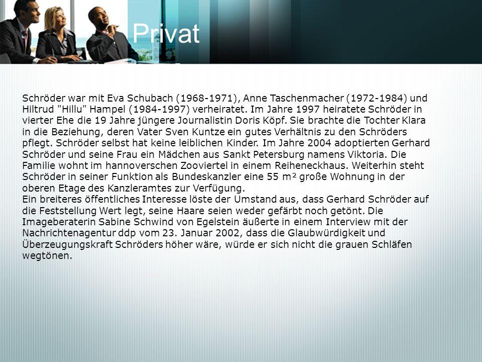 Privat Schröder war mit Eva Schubach (1968-1971), Anne Taschenmacher (1972-1984) und.
