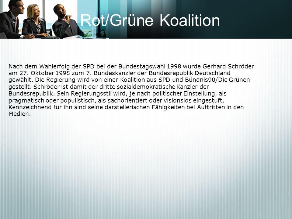 Rot/Grüne KoalitionNach dem Wahlerfolg der SPD bei der Bundestagswahl 1998 wurde Gerhard Schröder.