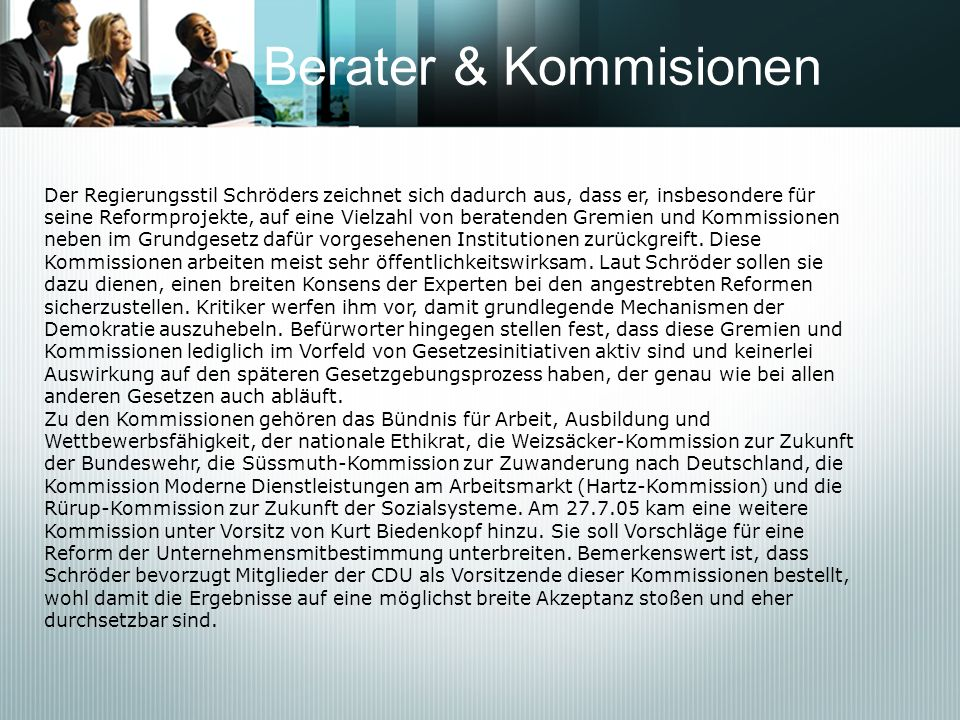 Berater & Kommisionen Der Regierungsstil Schröders zeichnet sich dadurch aus, dass er, insbesondere für.