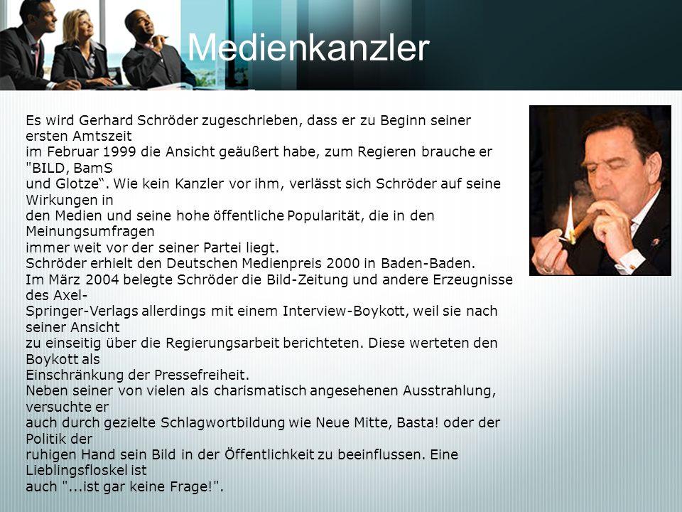 MedienkanzlerEs wird Gerhard Schröder zugeschrieben, dass er zu Beginn seiner ersten Amtszeit.