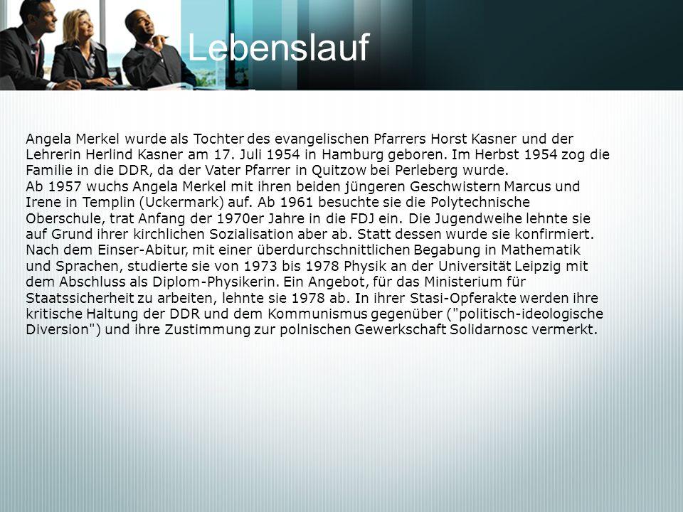 Lebenslauf Angela Merkel wurde als Tochter des evangelischen Pfarrers Horst Kasner und der.