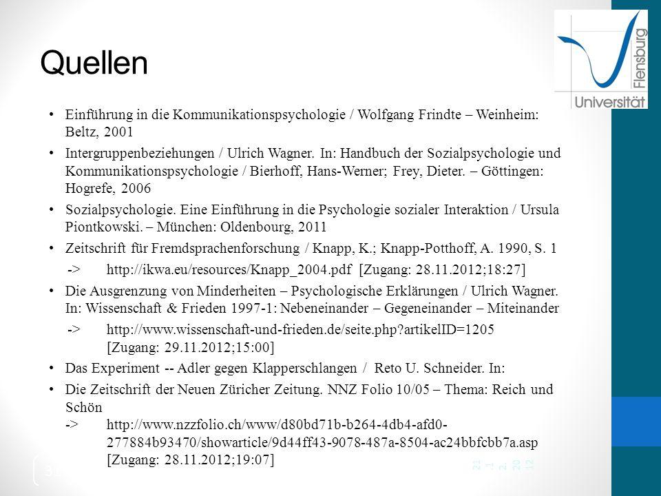Quellen Einführung in die Kommunikationspsychologie / Wolfgang Frindte – Weinheim: Beltz, 2001.