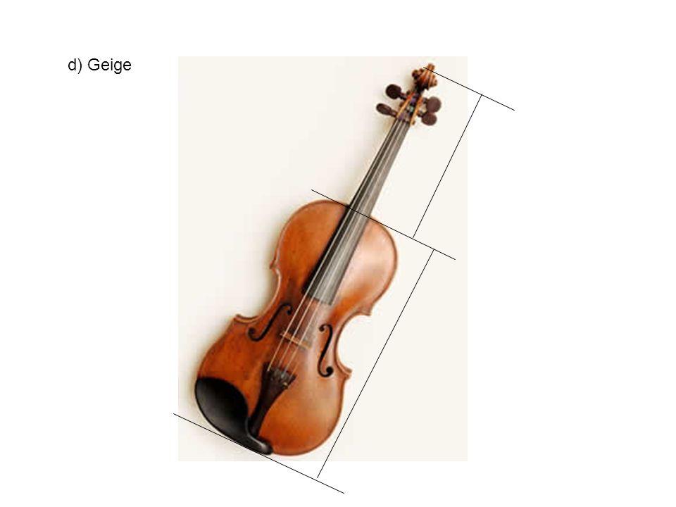 d) Geige