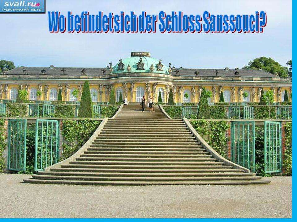 Wo befindet sich der Schloss Sanssouci