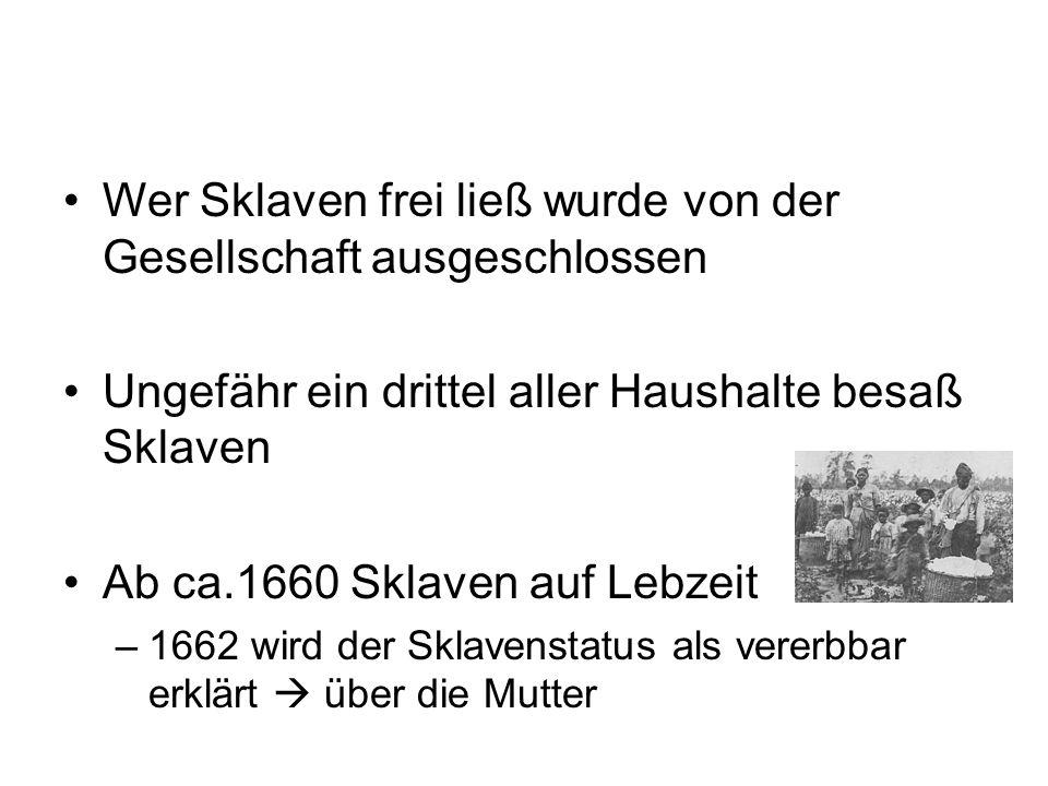 Wer Sklaven frei ließ wurde von der Gesellschaft ausgeschlossen