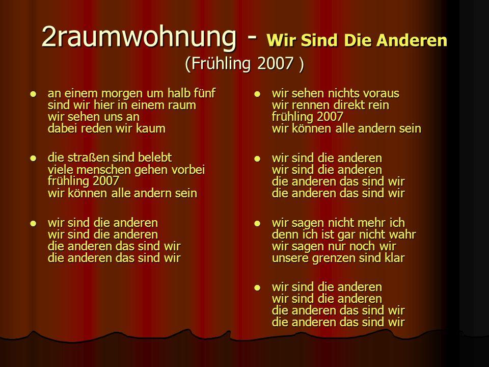 2raumwohnung - Wir Sind Die Anderen (Frühling 2007(