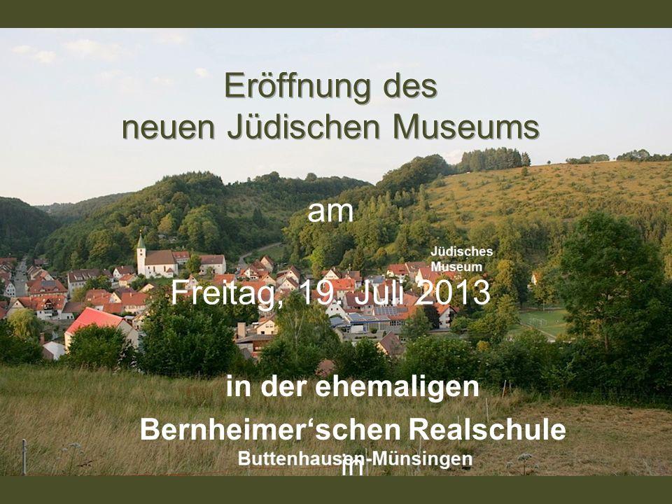 Eröffnung des neuen Jüdischen Museums am Freitag, 19. Juli 2013