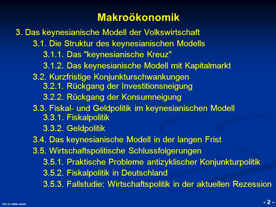 Makroökonomik 3. Das keynesianische Modell der Volkswirtschaft