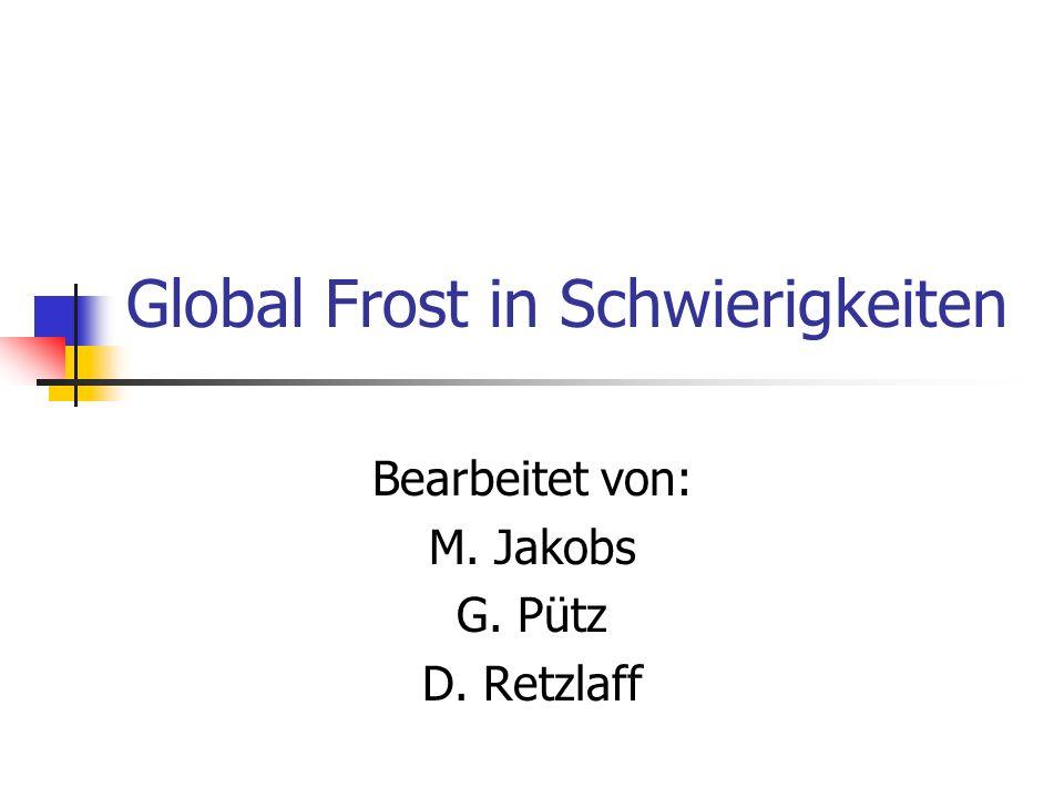 Global Frost in Schwierigkeiten
