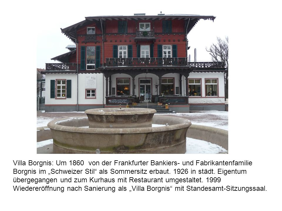 """Villa Borgnis: Um 1860 von der Frankfurter Bankiers- und Fabrikantenfamilie Borgnis im """"Schweizer Stil als Sommersitz erbaut."""