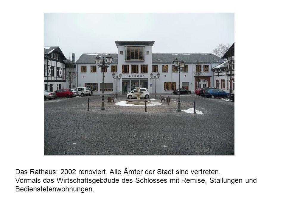 Das Rathaus: 2002 renoviert. Alle Ämter der Stadt sind vertreten.