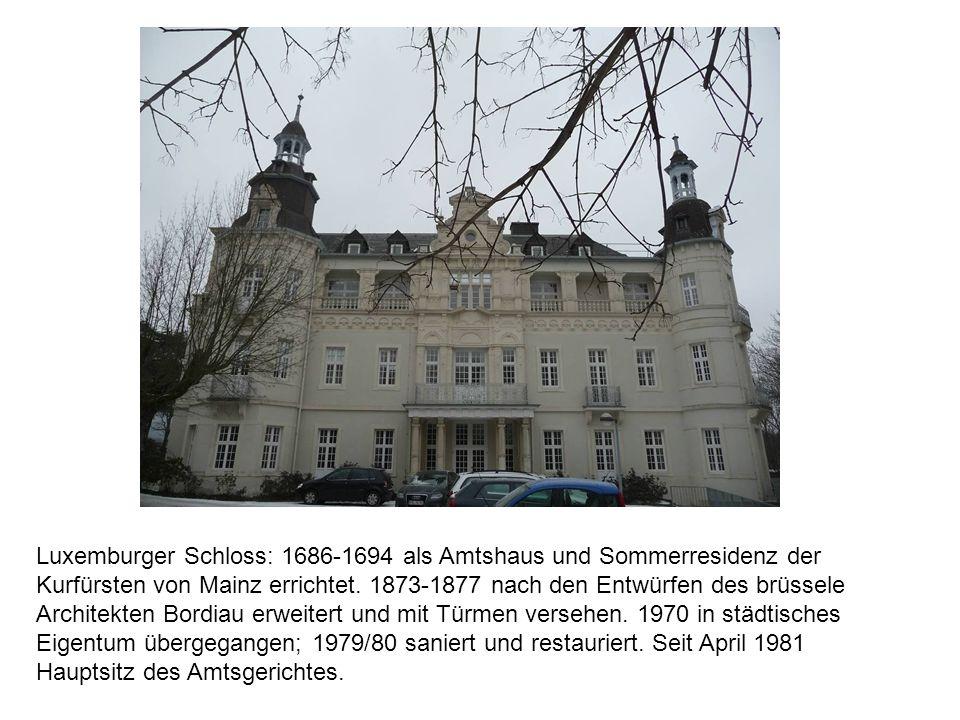 Luxemburger Schloss: 1686-1694 als Amtshaus und Sommerresidenz der