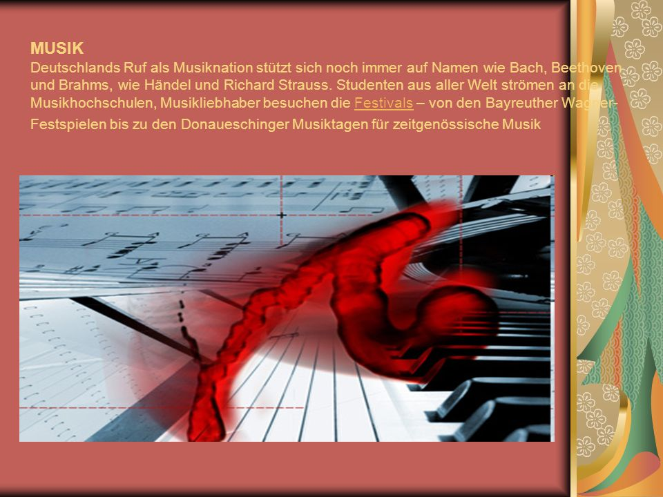 MUSIK Deutschlands Ruf als Musiknation stützt sich noch immer auf Namen wie Bach, Beethoven und Brahms, wie Händel und Richard Strauss.