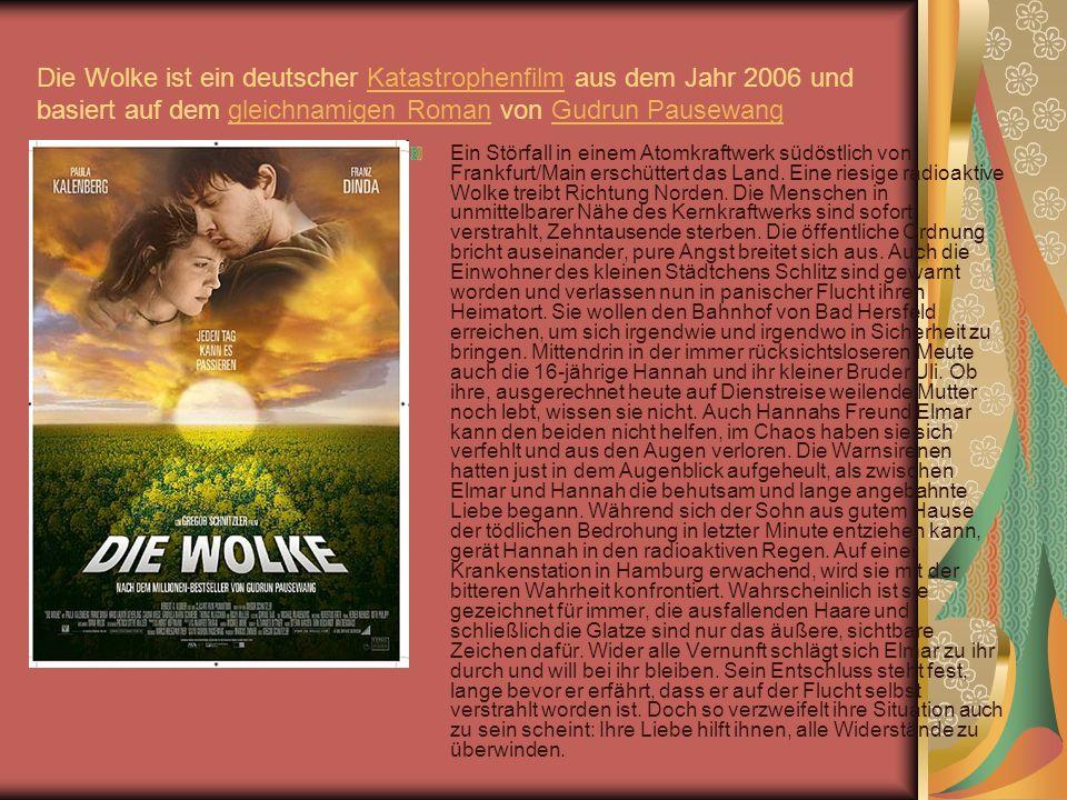 Die Wolke ist ein deutscher Katastrophenfilm aus dem Jahr 2006 und basiert auf dem gleichnamigen Roman von Gudrun Pausewang