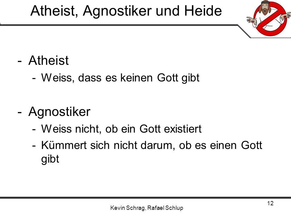 Atheist, Agnostiker und Heide