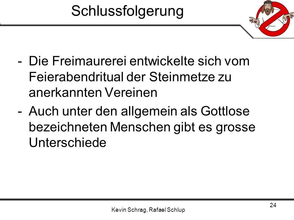 Schlussfolgerung Die Freimaurerei entwickelte sich vom Feierabendritual der Steinmetze zu anerkannten Vereinen.