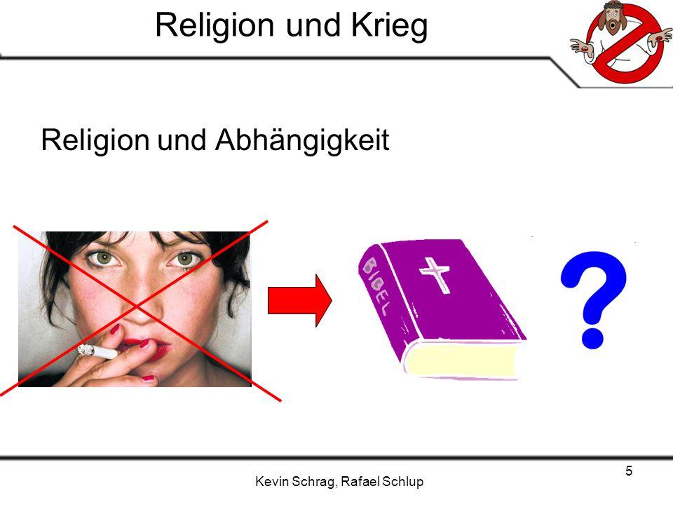 Religion und Krieg Religion und Abhängigkeit