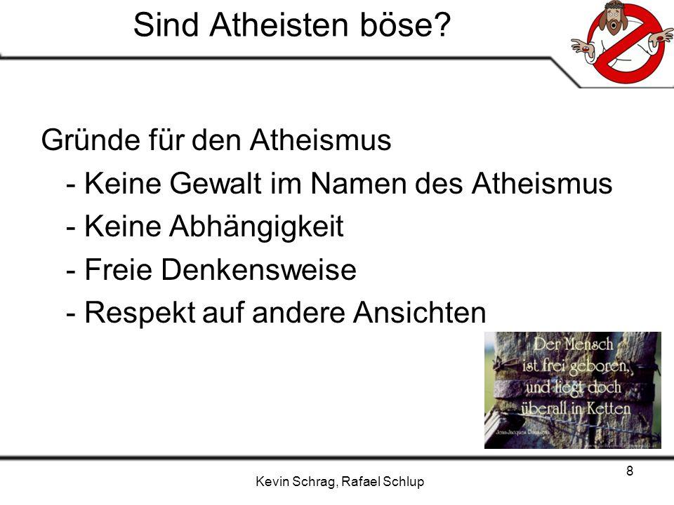 Sind Atheisten böse Gründe für den Atheismus