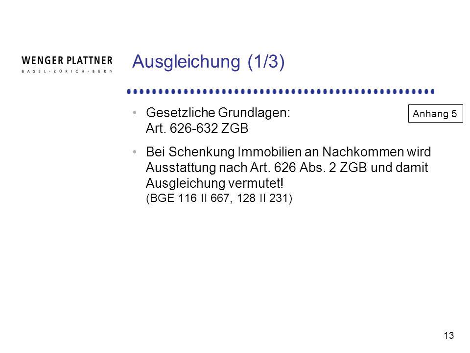 Ausgleichung (1/3) Gesetzliche Grundlagen: Art. 626-632 ZGB
