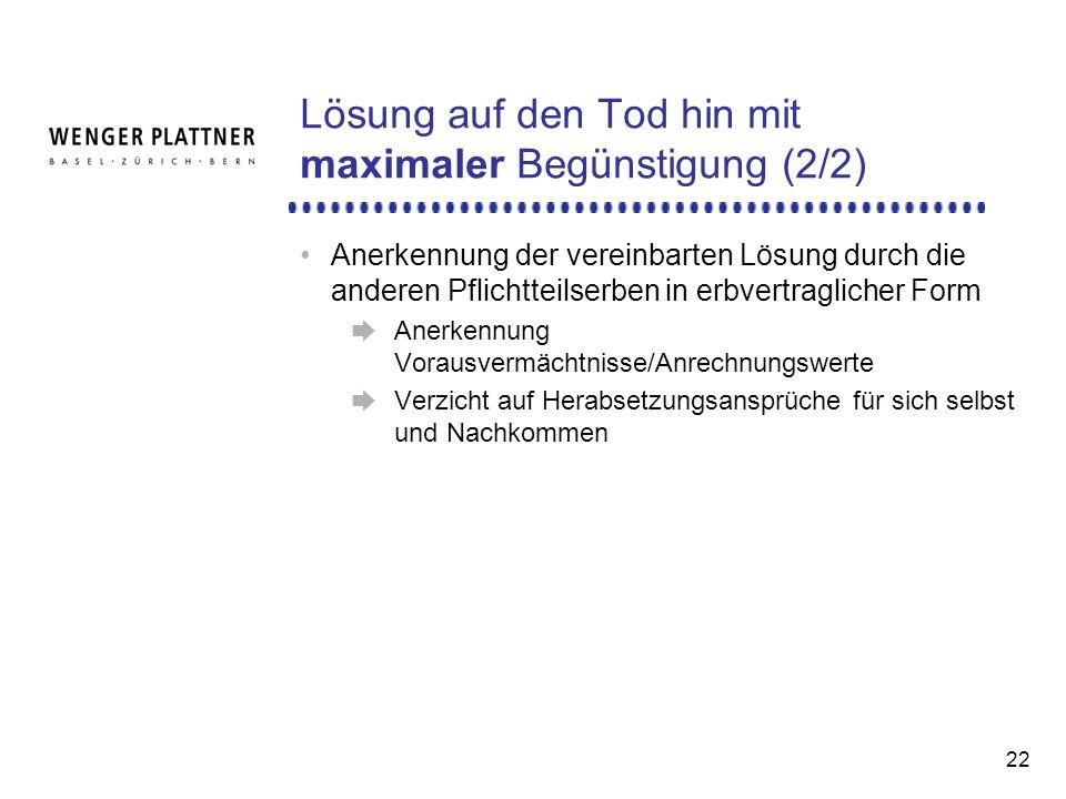 Lösung auf den Tod hin mit maximaler Begünstigung (2/2)