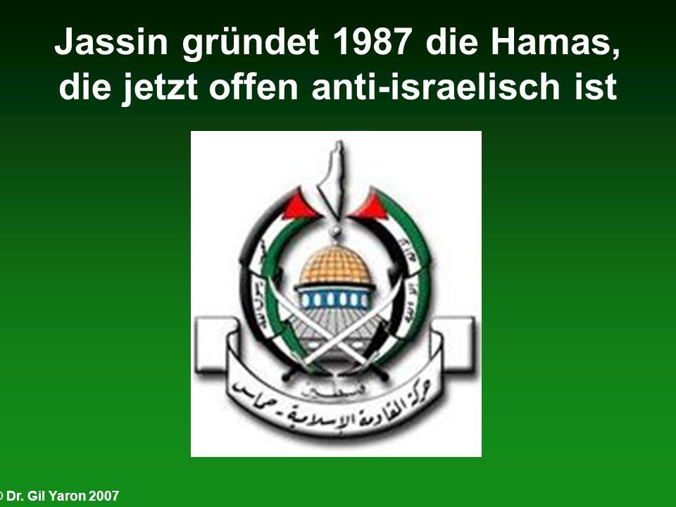 Jassin gründet 1987 die Hamas, die jetzt offen anti-israelisch ist
