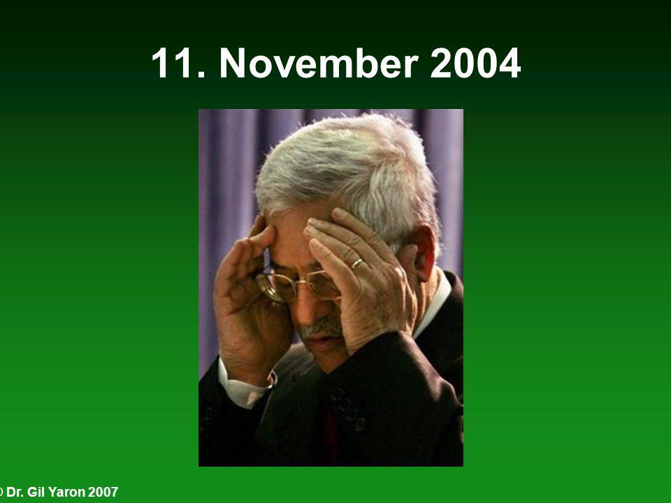 11. November 2004 © Dr. Gil Yaron 2007
