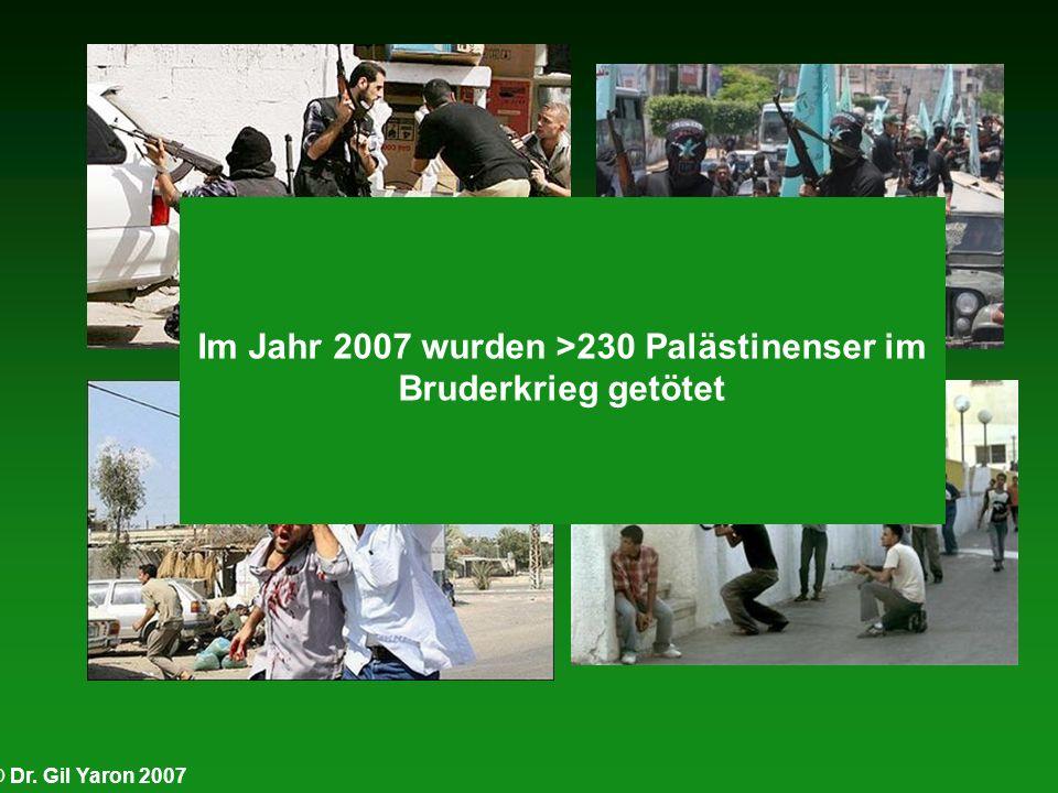 Im Jahr 2007 wurden >230 Palästinenser im Bruderkrieg getötet