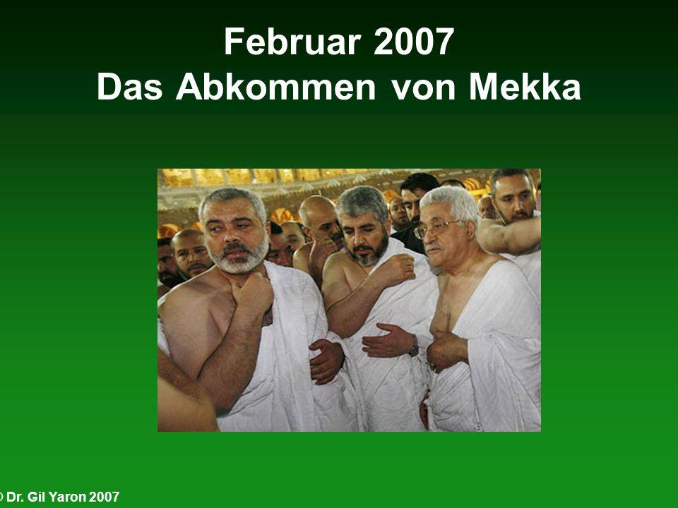 Februar 2007 Das Abkommen von Mekka
