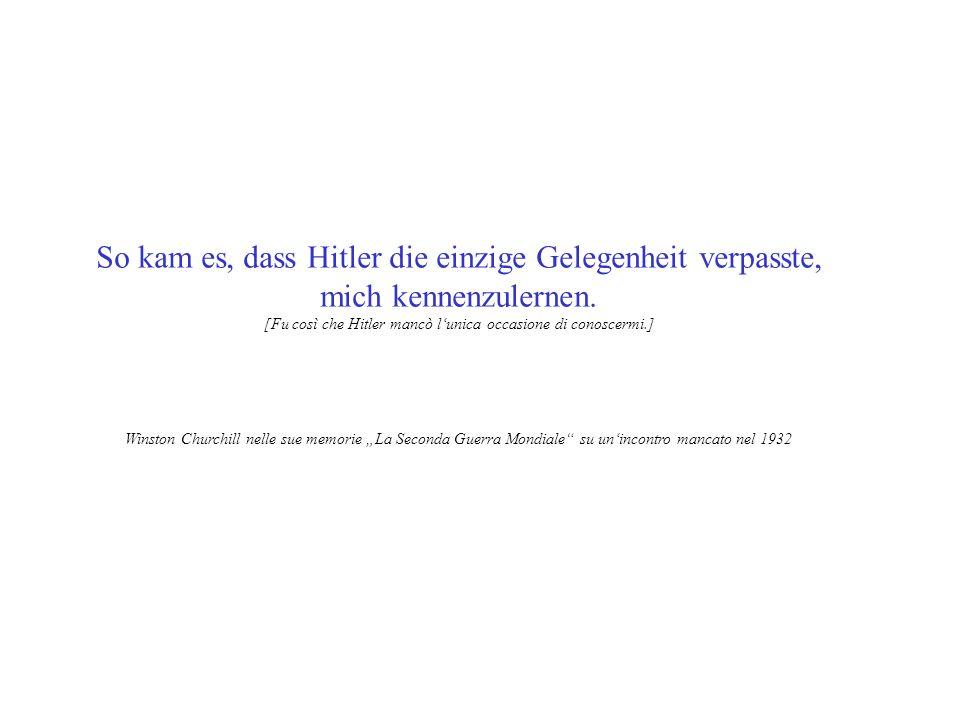 So kam es, dass Hitler die einzige Gelegenheit verpasste,