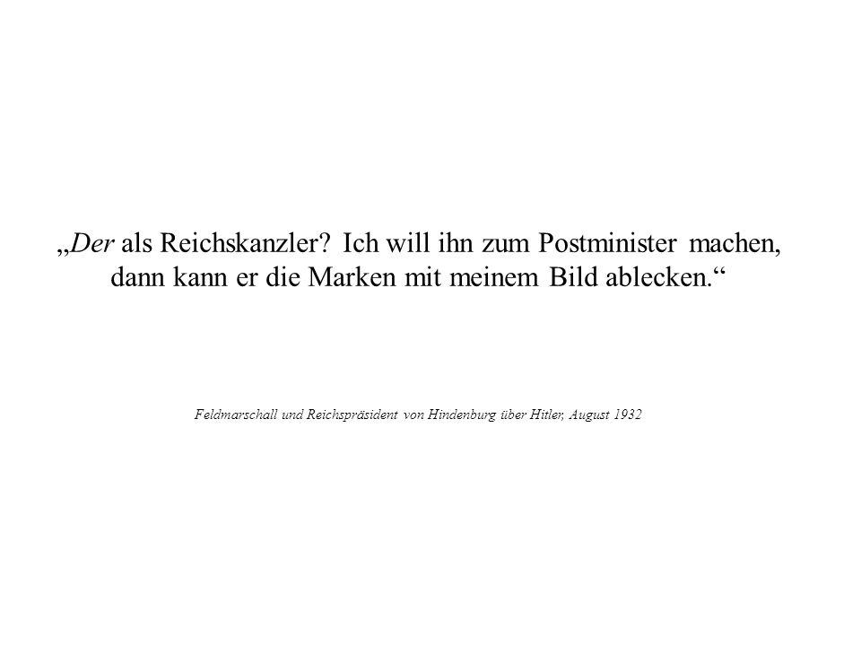 """""""Der als Reichskanzler Ich will ihn zum Postminister machen,"""