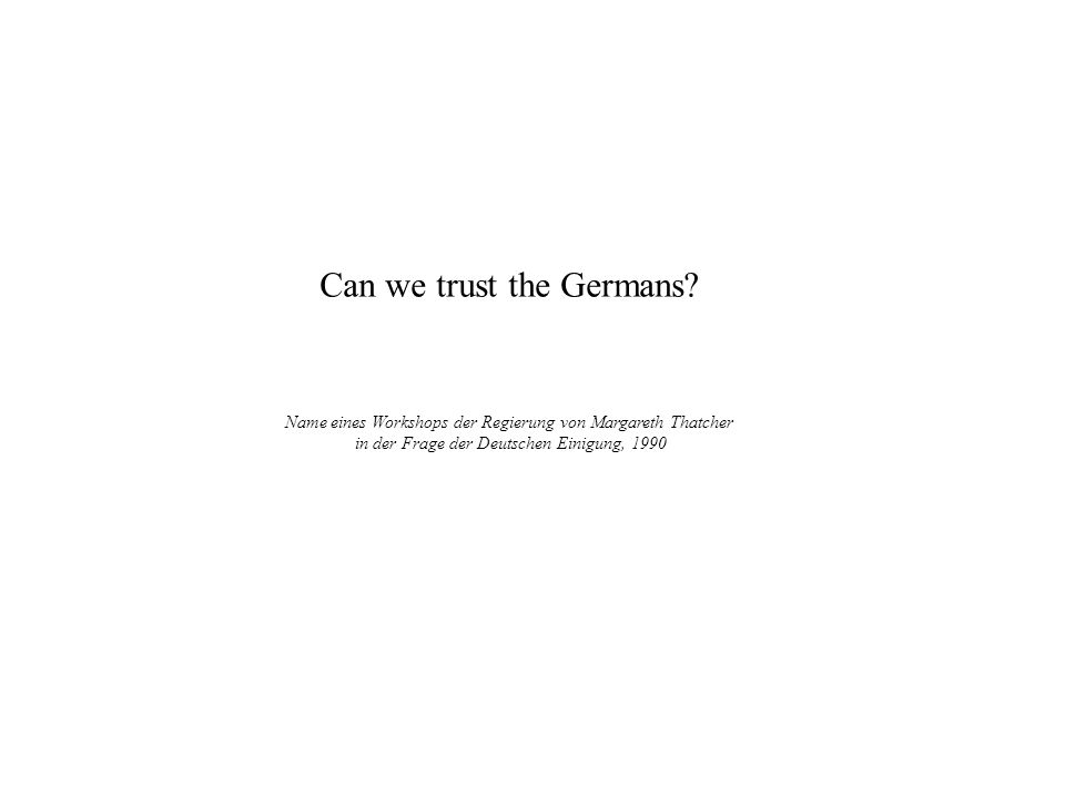 Can we trust the Germans