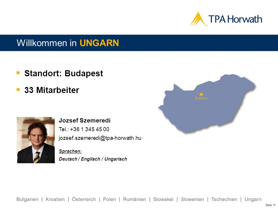 Willkommen in UNGARN Standort: Budapest 33 Mitarbeiter