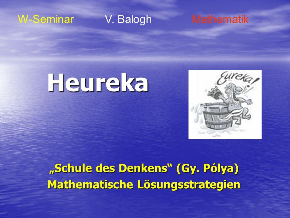 """""""Schule des Denkens (Gy. Pólya) Mathematische Lösungsstrategien"""