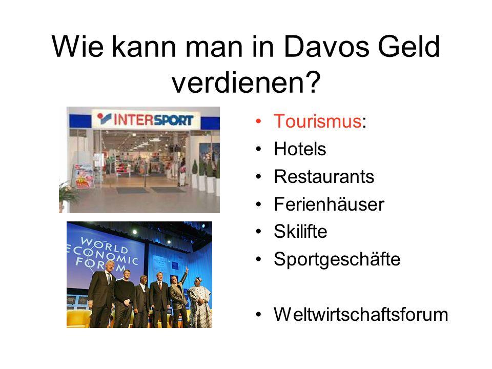 Wie kann man in Davos Geld verdienen