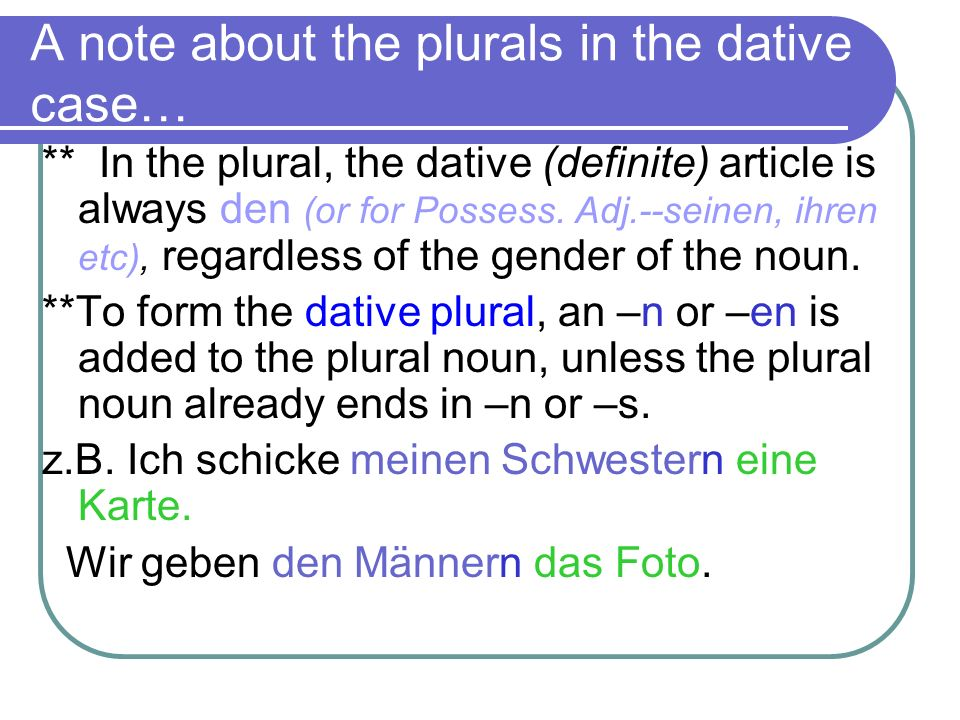 A note about the plurals in the dative case…