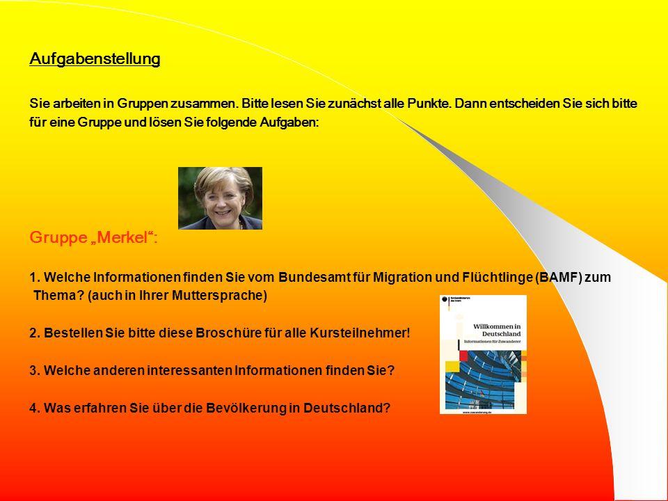 """Aufgabenstellung Gruppe """"Merkel :"""