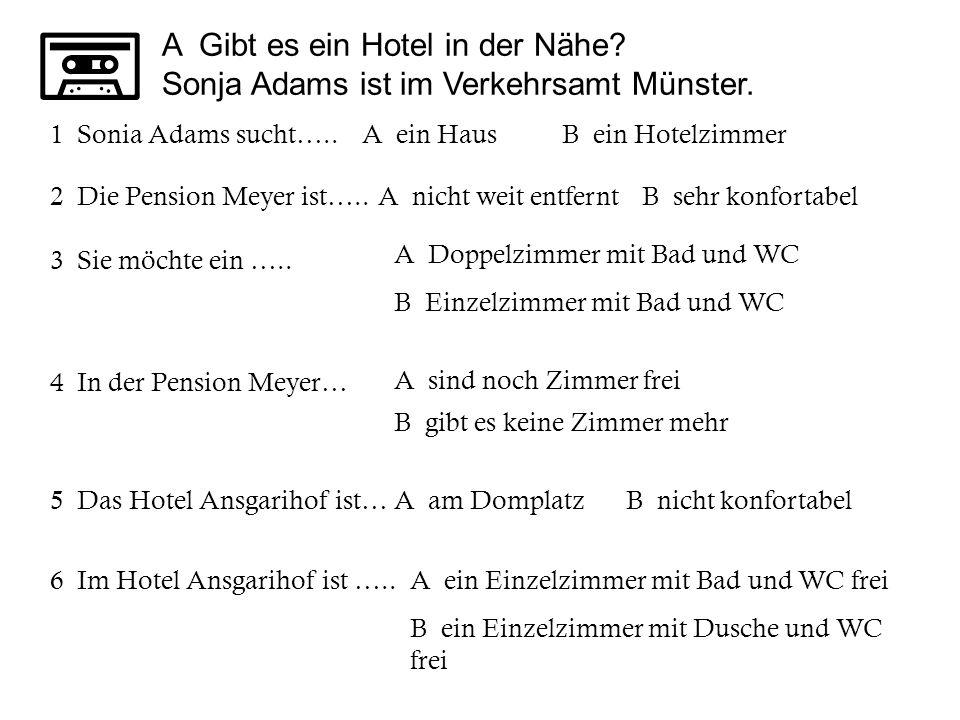 A Gibt es ein Hotel in der Nähe Sonja Adams ist im Verkehrsamt Münster.