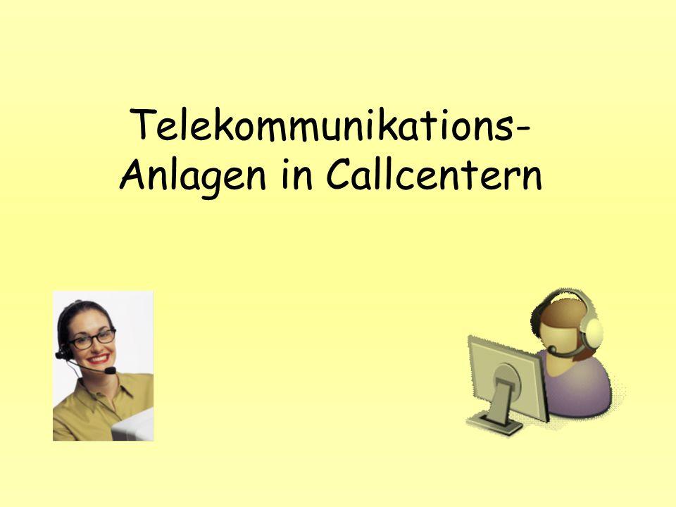 Telekommunikations- Anlagen in Callcentern