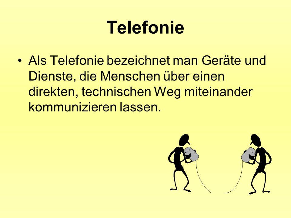 Telefonie Als Telefonie bezeichnet man Geräte und Dienste, die Menschen über einen direkten, technischen Weg miteinander kommunizieren lassen.
