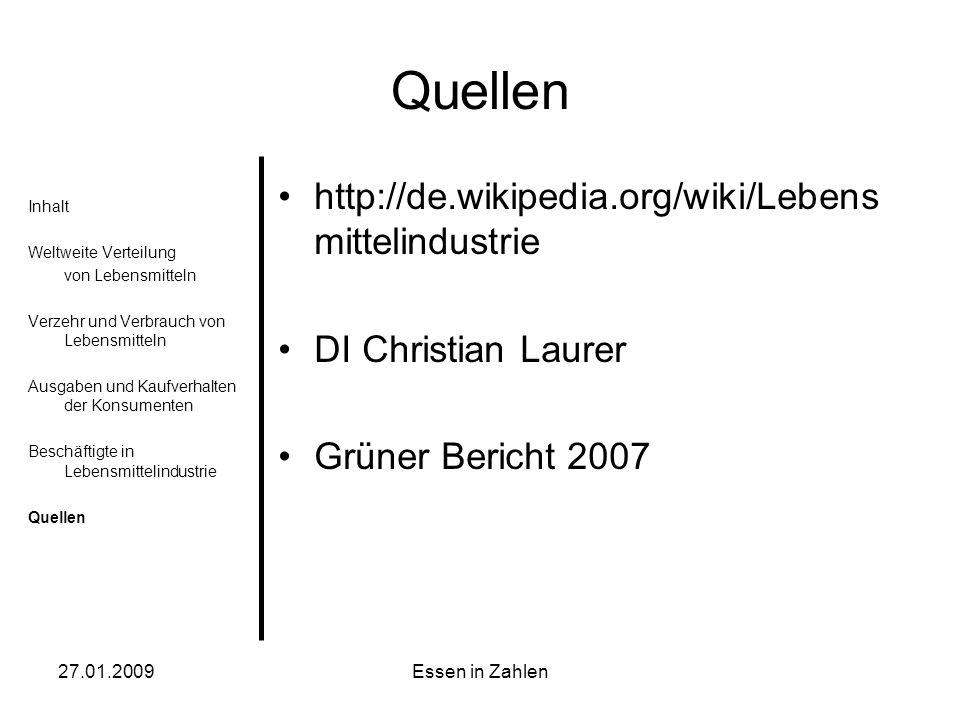 Quellen http://de.wikipedia.org/wiki/Lebensmittelindustrie