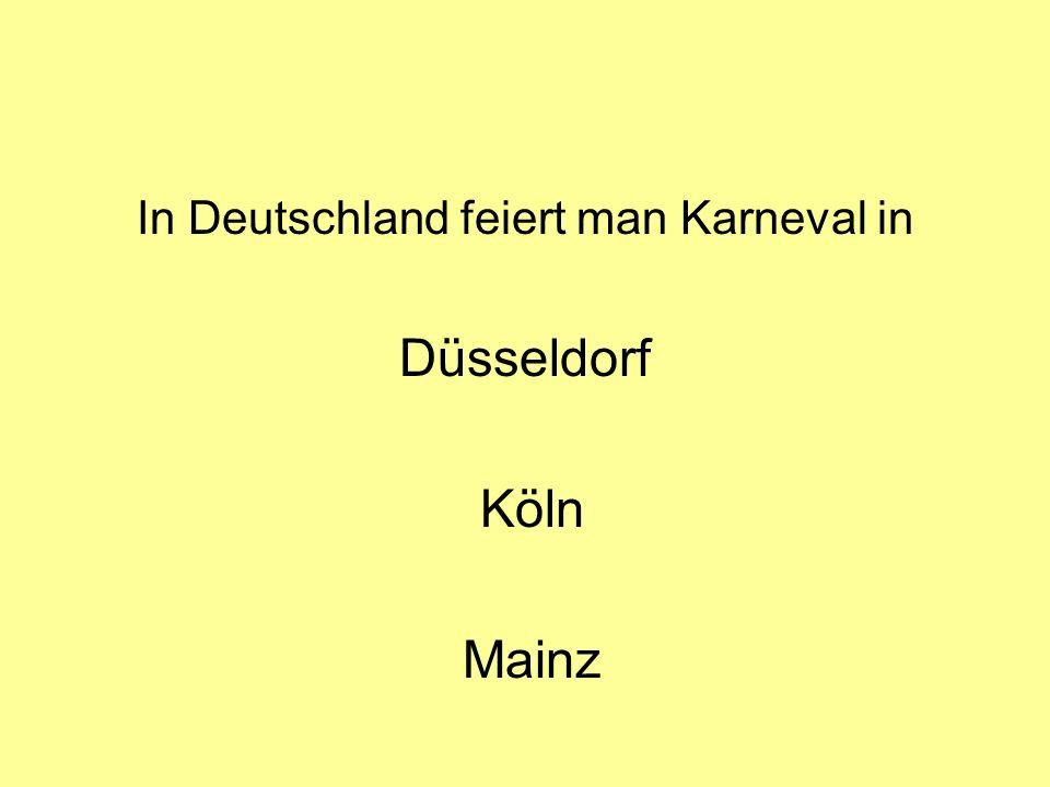 In Deutschland feiert man Karneval in
