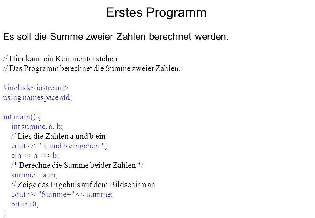 Erstes Programm Es soll die Summe zweier Zahlen berechnet werden.