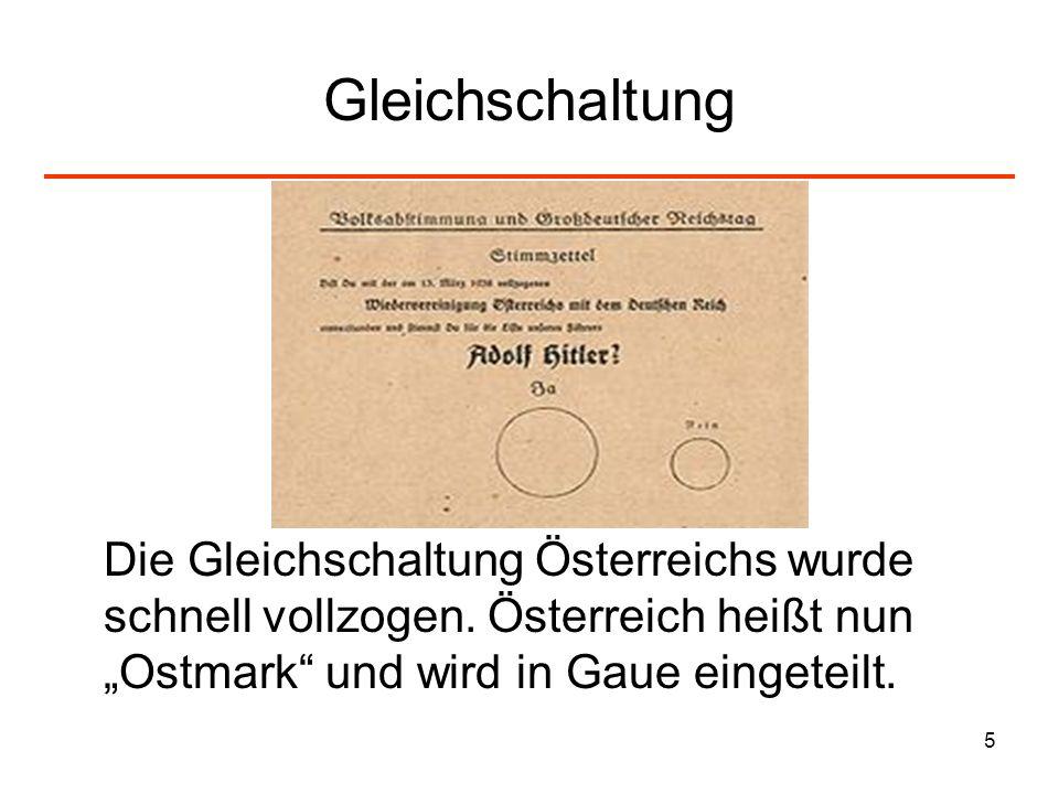 GleichschaltungDie Gleichschaltung Österreichs wurde schnell vollzogen.