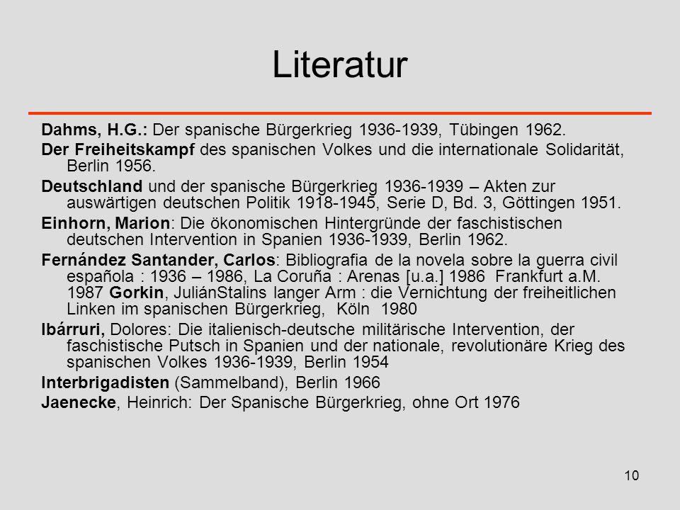 Literatur Dahms, H.G.: Der spanische Bürgerkrieg 1936-1939, Tübingen 1962.