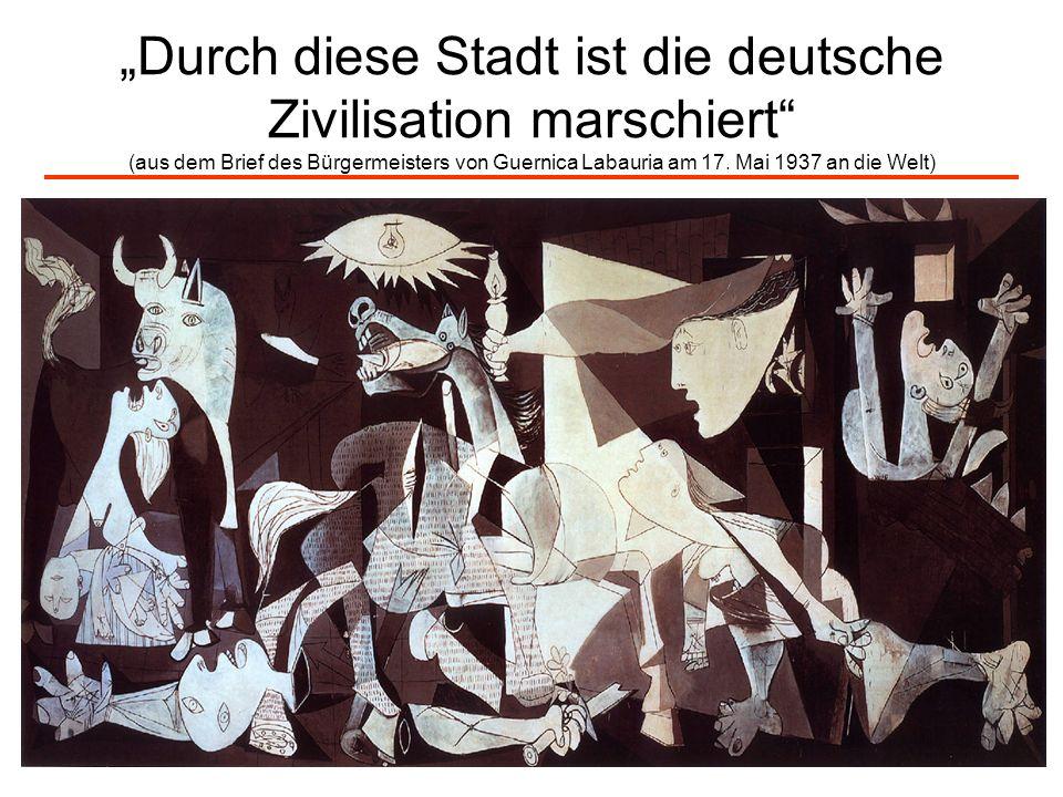 """""""Durch diese Stadt ist die deutsche Zivilisation marschiert (aus dem Brief des Bürgermeisters von Guernica Labauria am 17."""