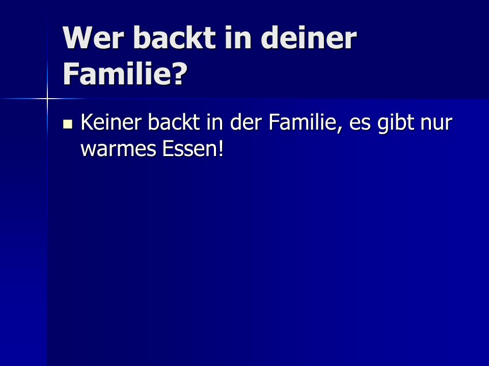 Wer backt in deiner Familie