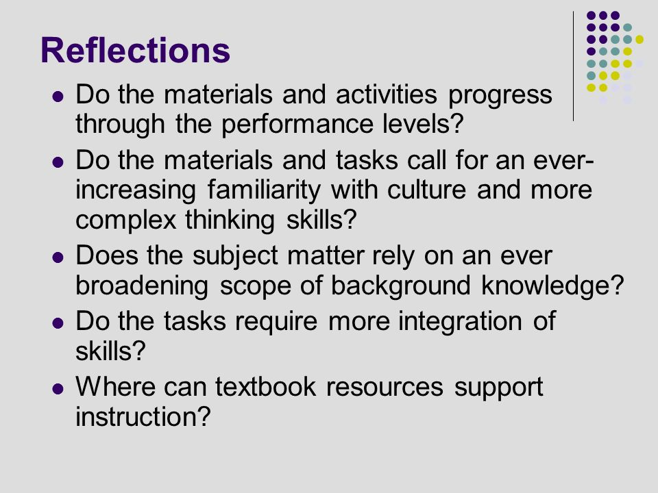 Reflections Do the materials and activities progress through the performance levels