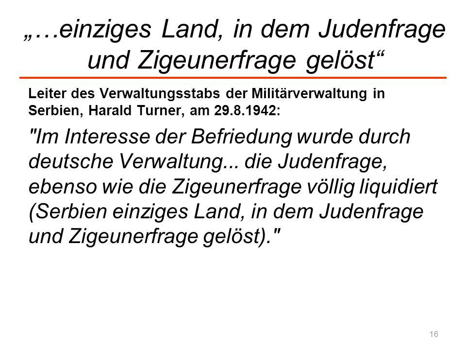 """""""…einziges Land, in dem Judenfrage und Zigeunerfrage gelöst"""